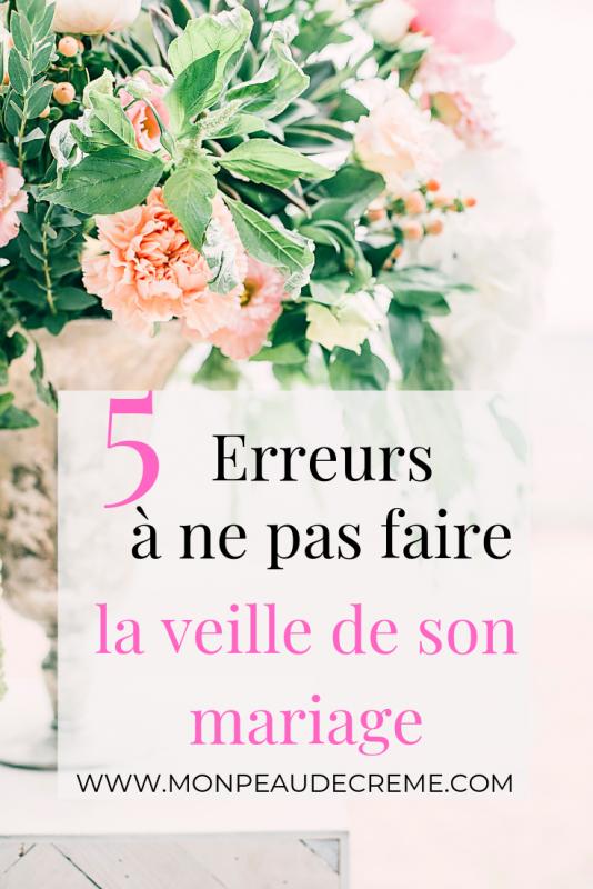 5 erreurs à ne pas faire la veille de son mariage - Mon peau de crème